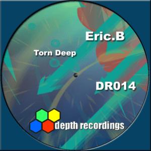 Eric.B – Torn Deep